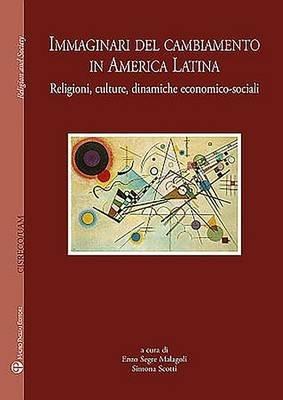 Centro Internazionale Di Studi Sul Religioso Contemporaneo - Universidad Autonoma Metropolitana. Immaginari del Cambiamento in...