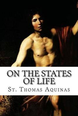 On the States of Life (Paperback): St Thomas Aquinas