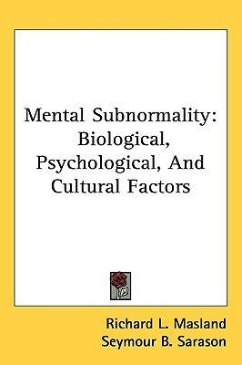 Mental Subnormality - Biological, Psychological, and Cultural Factors (Hardcover): Richard L. Masland, Seymour B. Sarason,...