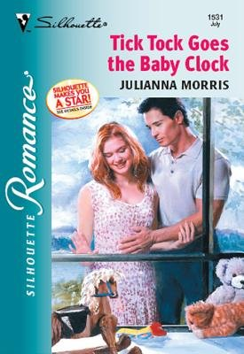 Tick Tock Goes the Baby Clock (Electronic book text): Julianna Morris