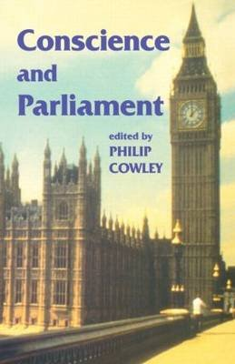 Conscience and Parliament (Paperback): Philip Cowley