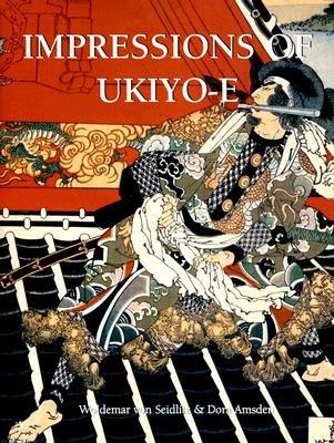 Impressions of Ukiyo-e (Hardcover): Woldemar Von Seidlitz, Dora Amsden
