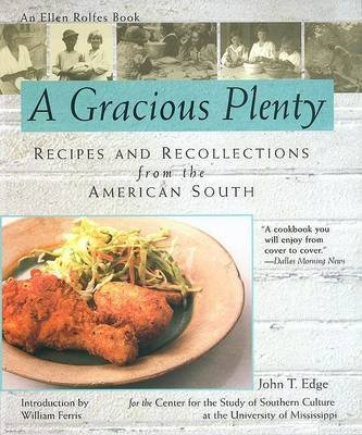 A Gracious Plenty (Paperback, illustrated edition): John T Edge, Ellen Rolfes, Center for the Study of Southern Culture