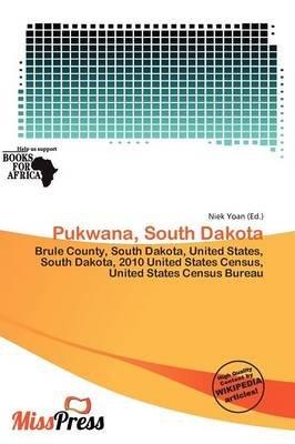Pukwana, South Dakota (Paperback): Niek Yoan