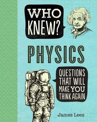 Who Knew? Physics (Paperback): James Lees
