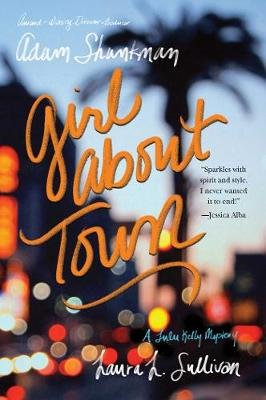 Girl about Town - A Lulu Kelly Mystery (Paperback, Reprint ed.): Adam Shankman, Laura L. Sullivan