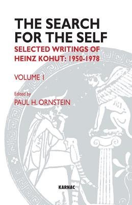 The Search for the Self - Volume 1: Selected Writings of Heinz Kohut 1950-1978 (Electronic book text): Heinz Kohut