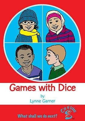 Games with Dice - What Shall We Do Now? (Paperback): Lynne Garner