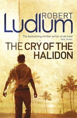 The Cry of the Halidon (Paperback): Robert Ludlum