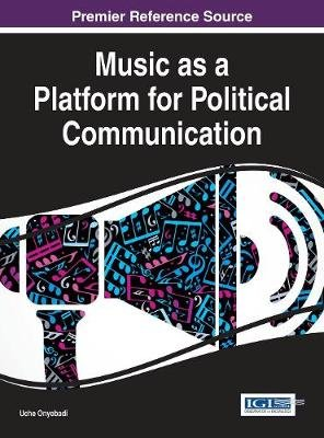 Music as a Platform for Political Communication (Electronic book text): Uche Onyebadi