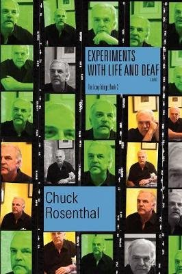 Experiments with Life and Deaf (the Loop Trilogy - Book Two) (Paperback): Chuck Rosenthal