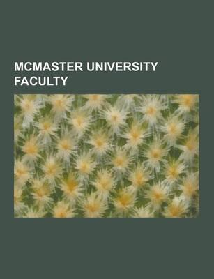 McMaster University Faculty - Harold Innis, Stephen Lewis, Peter Maitlis, Dafydd Williams, Alan Walker, John Cornwell, Henry...