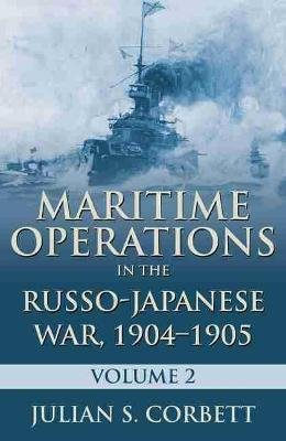 Maritime Operations in the Russo-Japanese War, 1904-1905 - Volume Two (Paperback): Julian s. Corbett