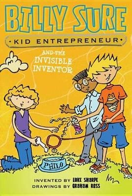Billy Sure Kid Entrepreneur and the Invisible Inventor (Electronic book text): Luke Sharpe