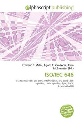 ISO/Iec 646 (Paperback): Frederic P. Miller, Agnes F. Vandome, John McBrewster