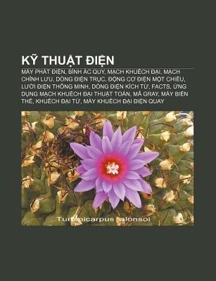 K Thu T I N - May Phat I N, Binh C Quy, M Ch Khu Ch I, M Ch Ch NH L U, Dong I N Tr C, Ng C I N M T Chi U, L I I N Thong Minh...