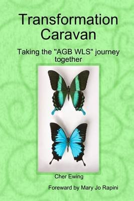 "Transformation Caravan: Taking the ""AGB WLS"" Journey Together (Electronic book text): Cher Ewing"