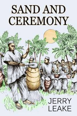 Sand and Ceremony (Paperback): Jerry Leake