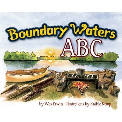 Boundary Waters ABC (Hardcover): Wesley J. Erwin