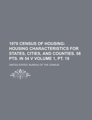 1970 Census of Housing Volume 1, PT. 19 (Paperback): United States, United States Bureau of Census