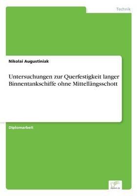 Untersuchungen Zur Querfestigkeit Langer Binnentankschiffe Ohne Mittellangsschott (German, Paperback): Nikolai Augustiniak