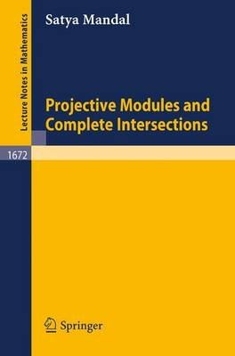 Projective Modules and Complete Intersections (Electronic book text): Satya Mandal