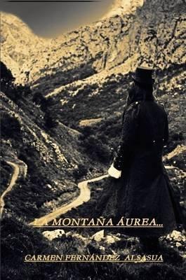 La Montana Aurea (Spanish, Paperback): Carmen Fernandez  Alsasua