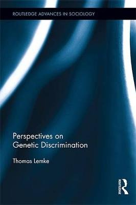 Perspectives on Genetic Discrimination (Electronic book text): Thomas Lemke