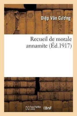 Recueil de Morale Annamite Vie't Nam Luan Ly Ta?p Thanh (French, Paperback): Van Cuong Die?p