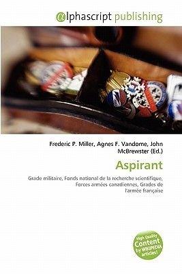 Aspirant (French, Paperback): Frederic P. Miller, Agnes F. Vandome, John McBrewster