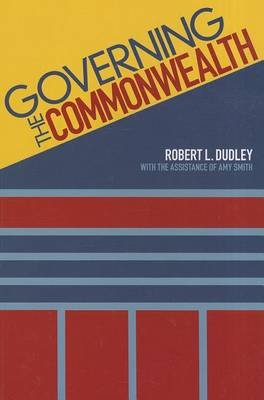Governing the Commonwealth (Paperback, New): Robert Dudley