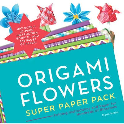 Origami Flowers Super Paper Pack - Folding Instructions and Paper for Hundreds of Blossoms (Paperback): Maria Noble