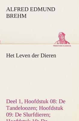 Het Leven Der Dieren Deel 1, Hoofdstuk 08 - de Tandeloozen; Hoofdstuk 09: de Slurfdieren; Hoofdstuk 10: de Onevenvingerigen...