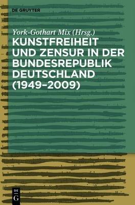 Kunstfreiheit und Zensur in der Bundesrepublik Deutschland (German, Hardcover): York-Gothart Mix