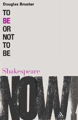 To be or Not to be (Paperback): Douglas Bruster