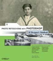 Photo Retouching with Photoshop - A Designer's Notebook (Paperback): Eyrolles