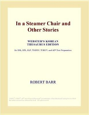 In a Steamer Chair and Other Stories (Webster's Korean Thesaurus Edition) (Electronic book text): Inc. Icon Group...