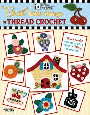 Little Things in Thread Crochet (Paperback): Mary Engelbreit