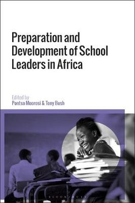 Preparation and Development of School Leaders in Africa (Hardcover): Pontso Moorosi, Tony Bush