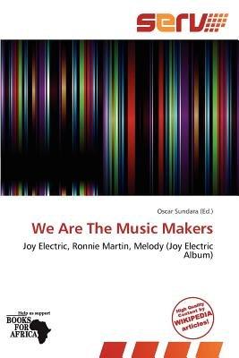We Are the Music Makers (Paperback): Oscar Sundara