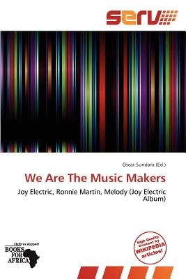 We Are the Music Makers (Paperback): Oscar Sundara