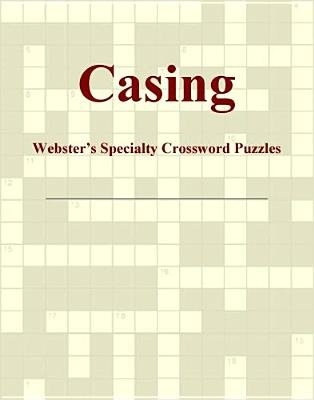 Casing - Webster's Specialty Crossword Puzzles (Electronic book text): Inc. Icon Group International