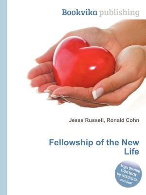 Fellowship of the New Life (Paperback): Jesse Russell, Ronald Cohn