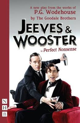 Jeeves & Wooster in 'Perfect Nonsense' (Paperback): The Goodale Brothers, P.G. Wodehouse
