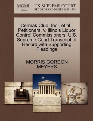 Cermak Club, Inc., et al., Petitioners, V. Illinois Liquor Control Commissioners. U.S. Supreme Court Transcript of Record with...