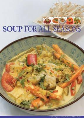 Soup for All Seasons (Paperback): Liam Davies, Lia Vandersant