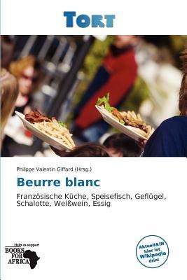 Beurre Blanc (German, Paperback): Philippe Valentin Giffard