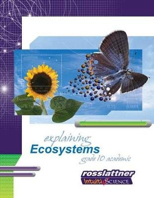 Explaining Ecosystems - Student Exercises and Teacher Guide for Grade Ten Academic Science (Paperback): Mike Lattner, Jim Ross