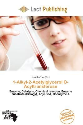 1-Alkyl-2-Acetylglycerol O-Acyltransferase (Paperback): Nuadha Trev