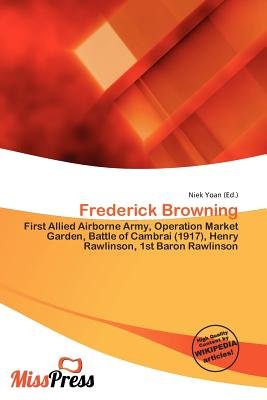 Frederick Browning (Paperback): Niek Yoan
